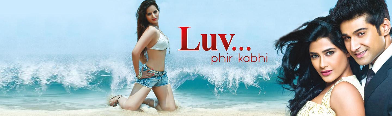 LUV…..Phir Kabhie