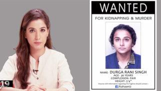 Vidya Balan aka Durga Rani-SinghWanted For Murder & Kidnapping InKahaani2