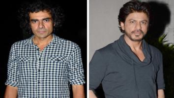 REVEALED: Imtiaz Ali describes Shah Rukh Khan's role in Jab Harry Met Sejal