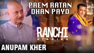 Anupam Kher Ranchi Diaries