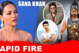Sana Khan's HONEST Rapid Fire
