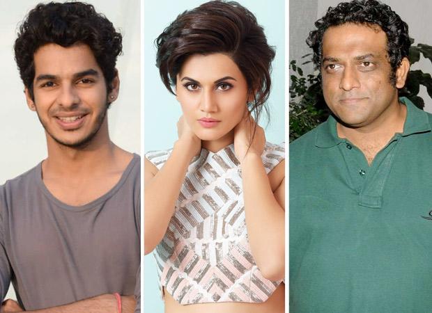 Ishaan Khatter and Taapsee Pannu no longer a part of Anurag Basu's next